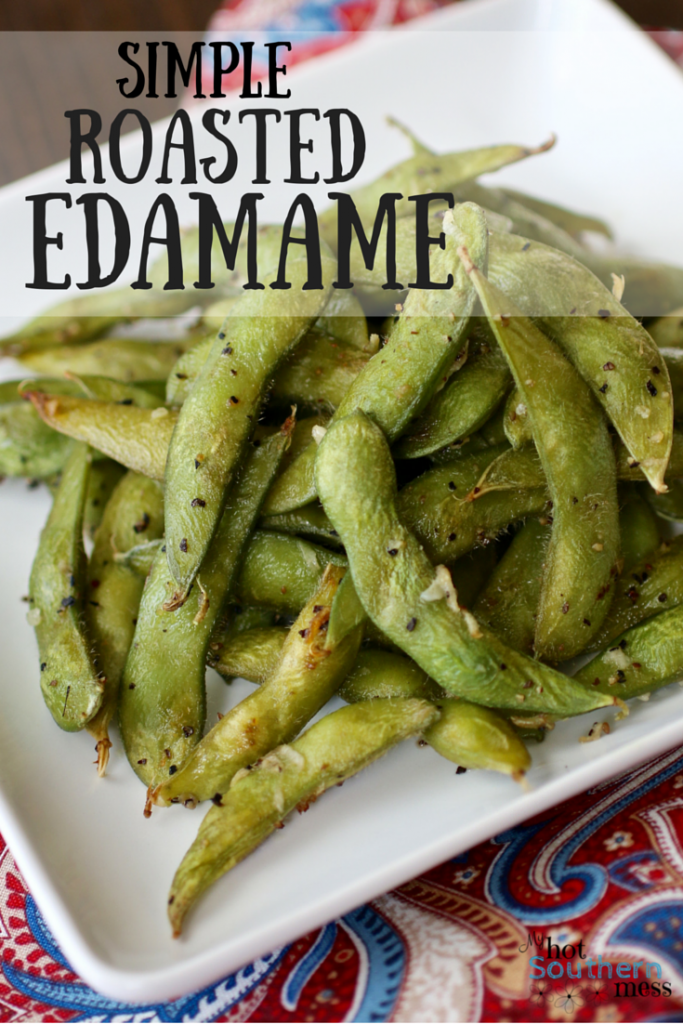 Simple Roasted Edamame | My Hot Southern Mess