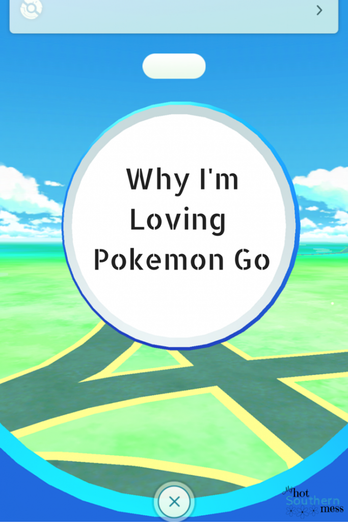 Why I'm Loving Pokemon Go | My Hot Southern Mess