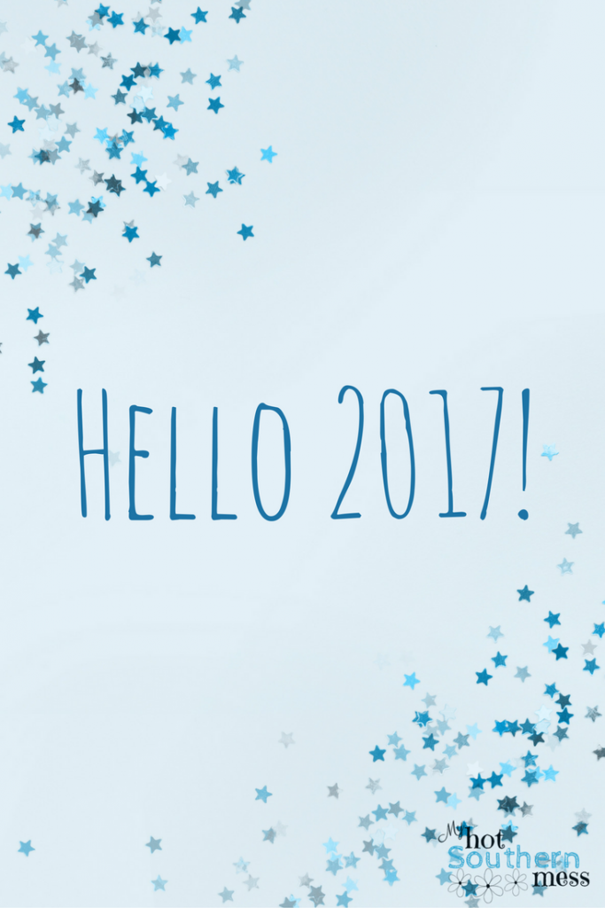 Hello 2017! | My Hot Southern Mess