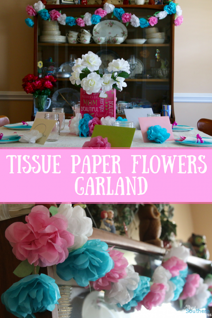 Tissue paper flowers garland my hot southern mess we decorate our homes with homemade crafts like tissue paper flowers garland we share cards and gifts and we cannot forget about the great food mightylinksfo
