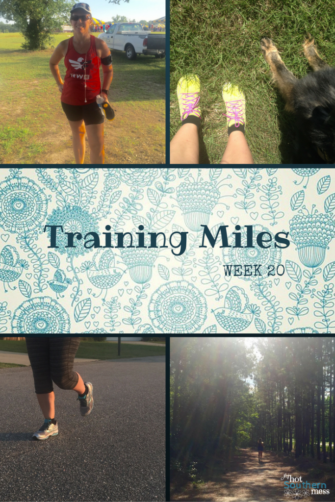 Training Miles - Week 20 | My Hot Southern Mess