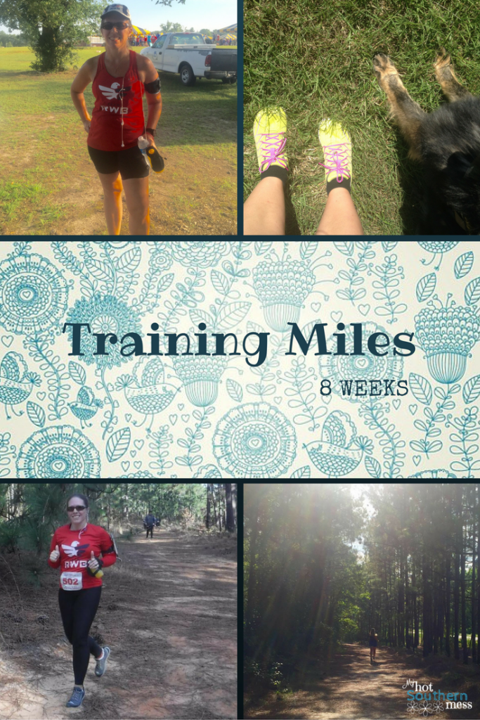 Training Miles   8 weeks   My Hot Southern Mess