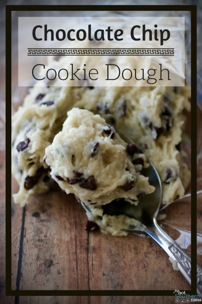 Chocolate Chip Cookie Dough | My Hot Southern Mess