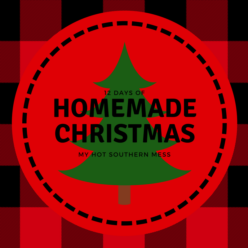 12 Days of Homemade Christmas 2017 | My Hot Southern Mess