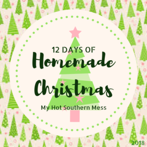 f Homemade Christmas | 2018 My Hot Southern Mess