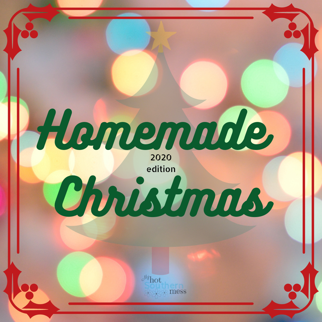 Homemade Christmas 2020 | My Hot Southern Mess